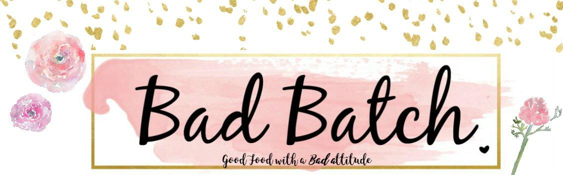 Bad Batch Baking - Good Food with a Bad Attitude