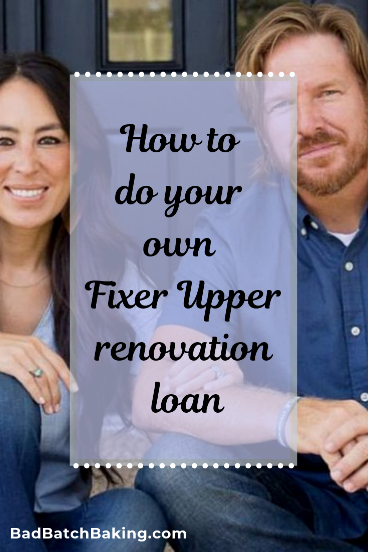 How to do your own Fixer Upper renovation loan